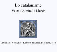 Valentí Almirall - Lo catalanisme